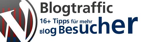 Blogtraffic - 16 Tipps für mehr Blogbesucher