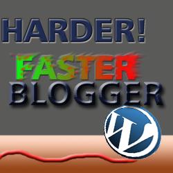 Harder Faster Blogger -Worauf kommt es beim Bloggen an