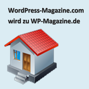WordPress-Magazine.com wird zu WP-Magazine.de