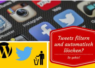 Tweets filtern und automatisch löschen