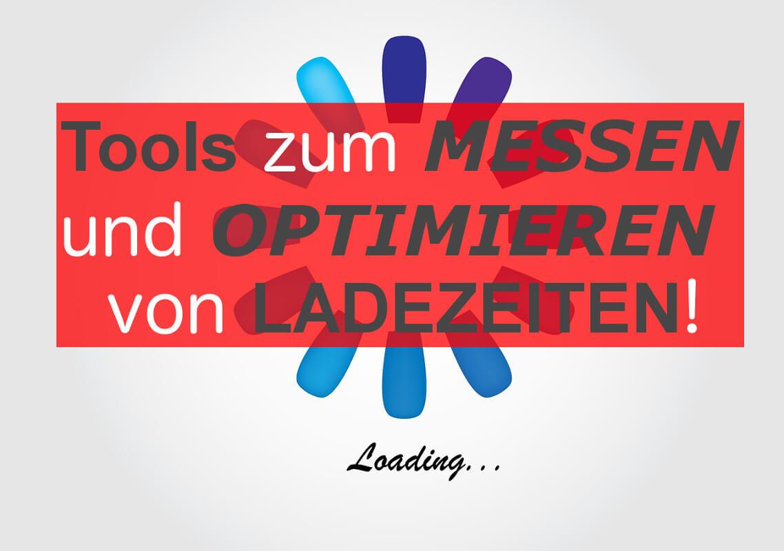 Tools zur Messung und Optimierung von Ladezeiten in Blogs Shops Webseiten