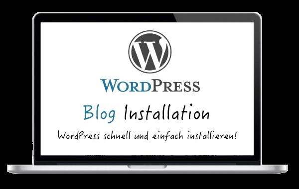 WordPress Blog schnell und einfach installieren - Blog einrichten - Blog erstellen - so gehts