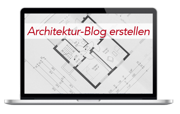Architekt - Architektur - Tiefbau - Hochbau - Innenarchitekt - Blog - Internetseite - erstellen