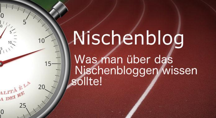 Nischenblog - Was man über das Nischenbloggen wissen sollte